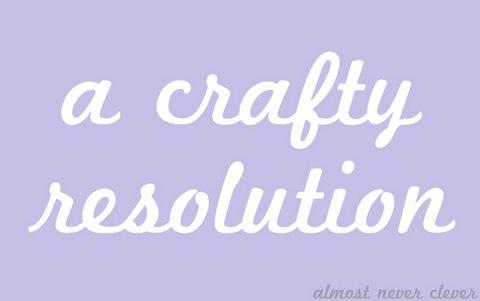 New Year's Craft Resolution