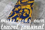 Make Your Own Travel Journal