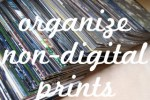 Organize Non-Digital Prints