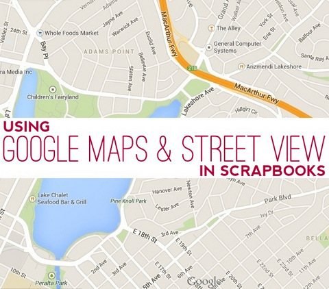 Google Maps and Street View in Scrapbooks by Natalie Parker