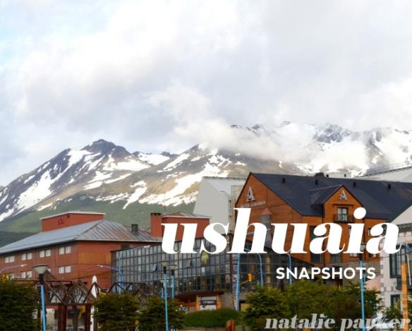 Ushuaia Argentina Snapshots 2013 by Natalie Parker