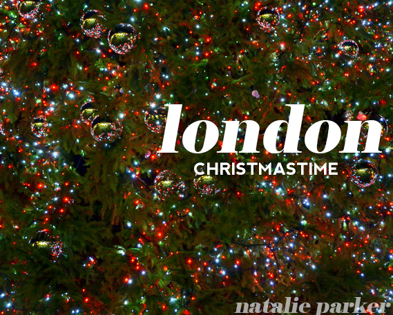 London Christmas Snapshots by Natalie Parker