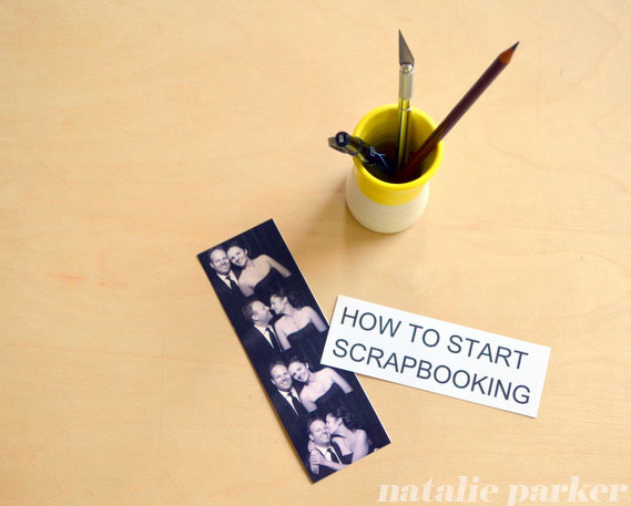 How to Start Scrapbooking by Natalie Parker