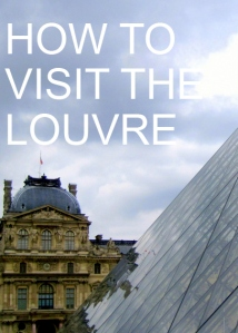 How to Visit the Louvre