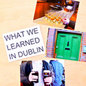 What we Learned in Dublin